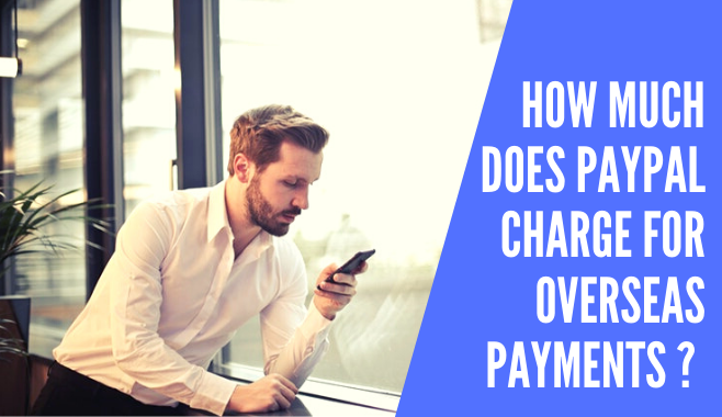 PayPal charge for overseas payments